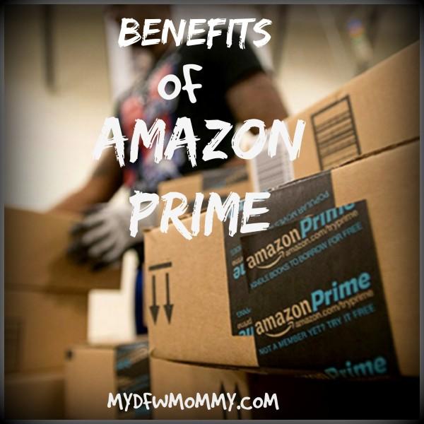 Benefits of Amazon Prime - My Dallas Mommy