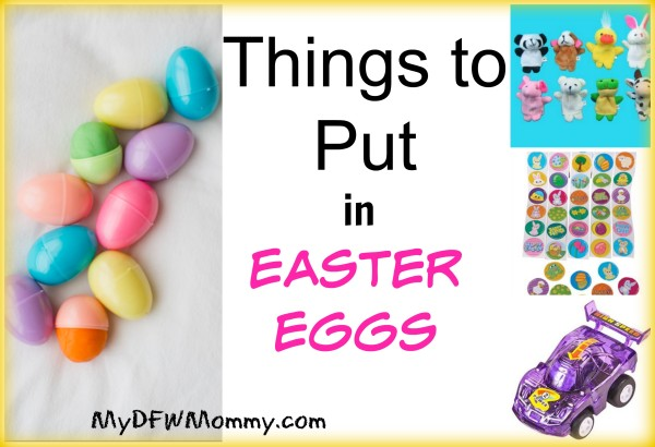 Things To Put In Easter Eggs My Dallas Mommy
