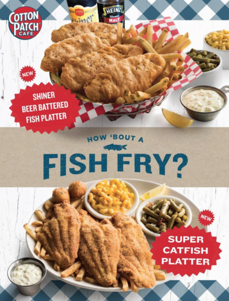 New fish fry menu items through easter cottonpatchcafe for Fish fry menu